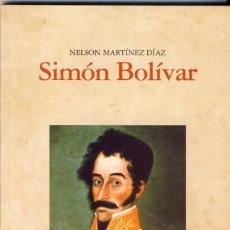 Libros: SIMON BOIVAR.- POR NELSON MARTINEZ DÍAZ. Lote 276784973