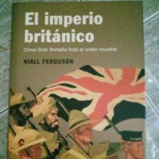 Libros: EL IMPERIO BRITÁNICO: COMO GRAN BRETAÑA FORJÓ EL ORDEN MUNDIAL. N. FERGUSON. Lote 279508718