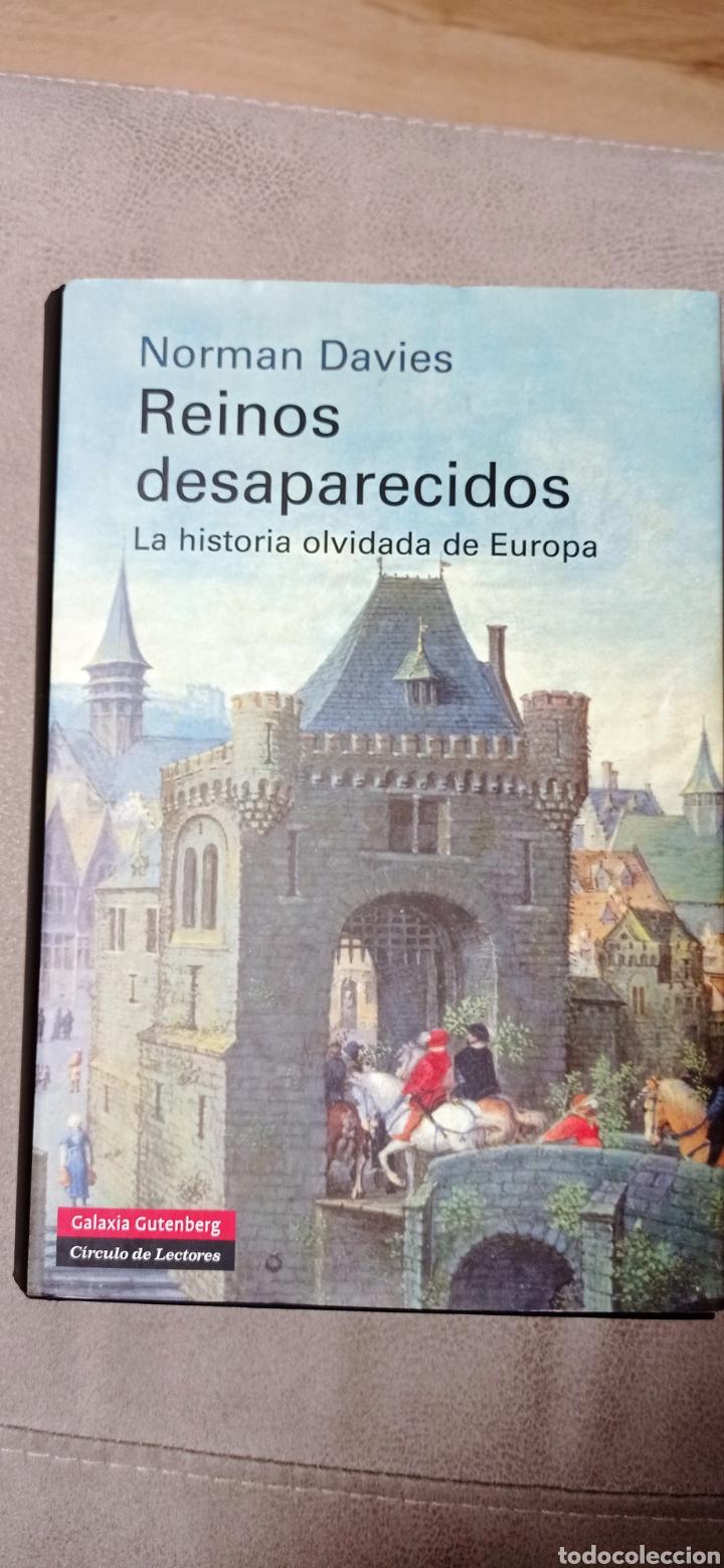 REINOS DESAPARECIDOS. LA HISTORIA OLVIDADA DE EUROPA, DE NORMAN DAVIS (Libros Nuevos - Historia - Historia por países)