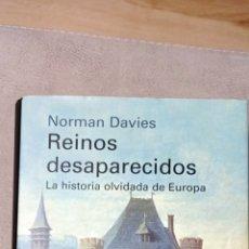 Libros: REINOS DESAPARECIDOS. LA HISTORIA OLVIDADA DE EUROPA, DE NORMAN DAVIS. Lote 285299263