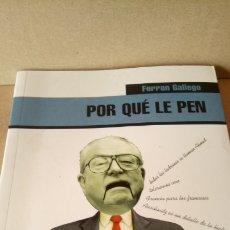 Libros: LIBRO POR QUÉ LE PEN. FERRAN GALLEGO. EDITORIAL EL VIEJO TOPO. AÑO 2002.. Lote 285365678