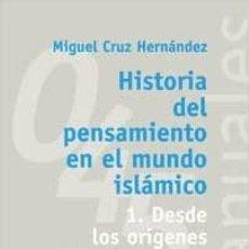 Libros: HISTORIA DEL PENSAMIENTO EN EL MUNDO ISLÁMICO. 1. DESDE LOS ORÍGENES HASTA EL SIGLO XX EN ORIENTE. Lote 287236028