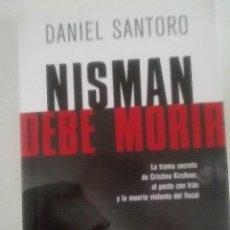 Libros: NISMAN DEBE MORIR. Lote 288143478