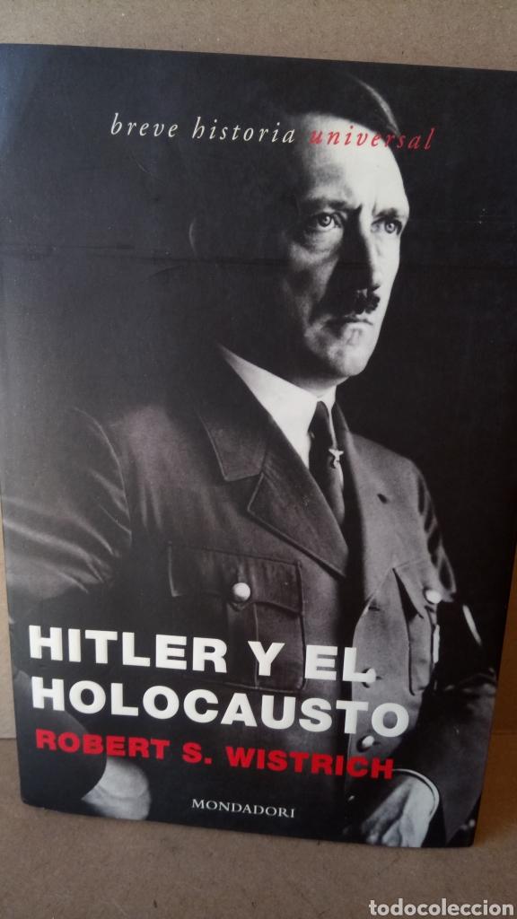 LIBRO HITLER Y EL HOLOCAUSTO. ROBERT S. WISTRICH. EDITORIAL MONDADORI. AÑO 2002. (Libros Nuevos - Historia - Historia por países)