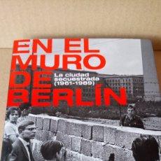 Libros: LIBRO EN EL MURO DE BERLÍN. SERGIO CAMPOS. EDITORIAL ESPASA. AÑO 2021.. Lote 289388483