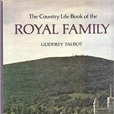 Libros: THE COUNTRY LIFE BOOK OF THE ROYAL FAMILY GODFREY TALBOT. Lote 293616718