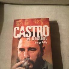 Libros: CASTRO EL DESLEAL DE SERGI RAFFY. Lote 294482308