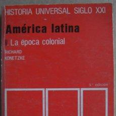 Libros: AMÉRICA LATINA. II. LA ÉPOCA COLONIAL. Lote 13142376