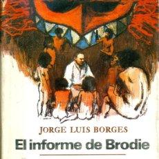Libros: JORGE LUIS BORGES. EL INFORME DE BRODIE. HISTORIA UNIVERSAL DE LA INFAMIA. BARCELONA, 1971.. Lote 16908156