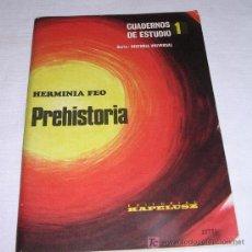 Libros: PREHISTORIA POR HERMINIA FEO - EDITORIAL KAPELUSZ - 1972 - A ESTRENAR. Lote 19603761