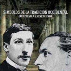 Libros: SÍMBOLOS DE LA TRADICIÓN OCCIDENTAL, DE JULIUS EVOLA Y RENÉ GUÉNON GASTOS DE ENVIO GRATIS FIDES. Lote 221233792