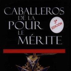 Libros: CABALLEROS DE LA POUR LE MERITE HISTORIA DE HÉROES ALEMANES GASTOS DE ENVIO GRATIS. Lote 56950471