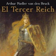 Libros: EL TERCER REICH ARTHUR MOELLER VAN DEN BRUCK GASTOS DE ENVIO GRATIS III. Lote 139011389
