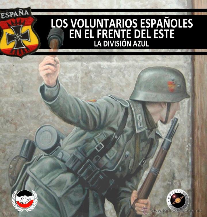LOS VOLUNTARIOS ESPAÑOLES EN EL FRENTE LA DIVISION AZUL GASTOS DE ENVIO GRATIS (Libros Nuevos - Historia - Historia Universal)
