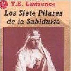 Libros: LOS SIETE PILARES DE LA SABIDURÍA T. E. LAWRENCE HUERGA FIERRO LAWRENCE ARABIA. Lote 54450542