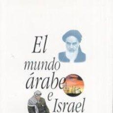 Libros: EL MUNDO ARABE E ISRAEL HISTORIA JOSE U. MARTINEZ EL MUNDO ARABE E ISRAEL. Lote 54450594