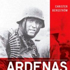 Libros: HISTORIA. ARDENAS. LA BATALLA - CHRISTER BERGSTRÖM. Lote 55925890