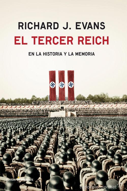 EL TERCER REICH. EN LA HISTORIA Y LA MEMORIA - RICHARD J. EVANS (CARTONÉ) (Libros Nuevos - Historia - Historia Universal)