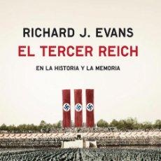 Libros: EL TERCER REICH. EN LA HISTORIA Y LA MEMORIA - RICHARD J. EVANS (CARTONÉ). Lote 55938145