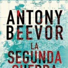 Libros: HISTORIA. LA SEGUNDA GUERRA MUNDIAL - ANTONY BEEVOR. Lote 55938209