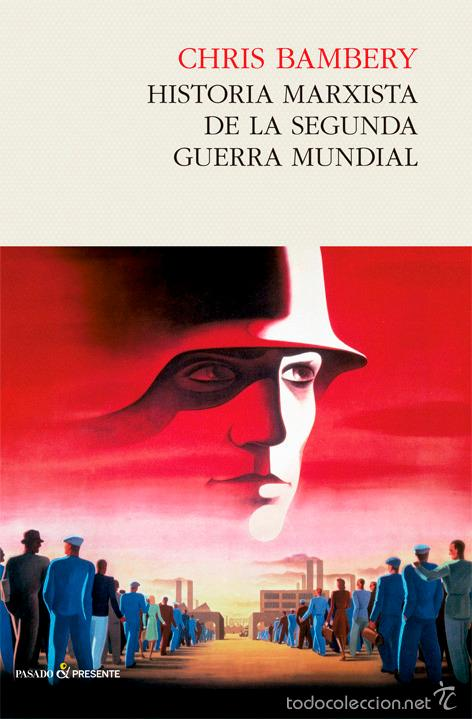 HISTORIA MARXISTA DE LA SEGUNDA GUERRA MUNDIAL - CHRIS BAMBERY (Libros Nuevos - Historia - Historia Universal)