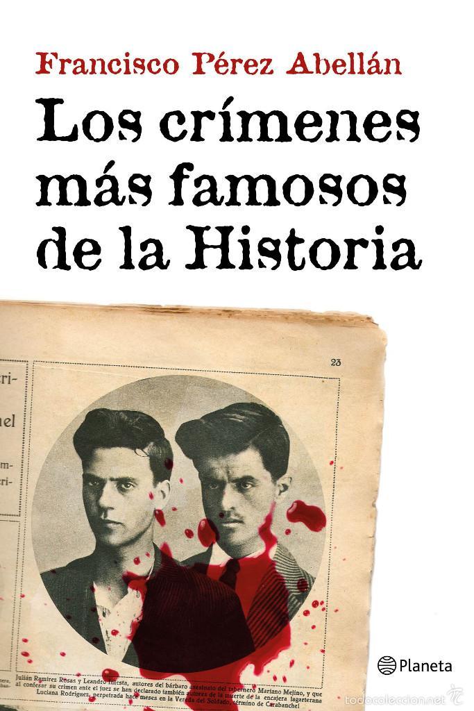 LOS CRÍMENES MÁS FAMOSOS DE LA HISTORIA - FRANCISCO PÉREZ ABELLÁN (Libros Nuevos - Historia - Historia Universal)
