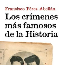 Libros: LOS CRÍMENES MÁS FAMOSOS DE LA HISTORIA - FRANCISCO PÉREZ ABELLÁN. Lote 258862415
