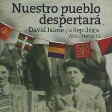 Libros: NUESTRO PUEBLO DESPERTARA - DAVID JAIME Y LA REPUB TXALAPARTA. Lote 70935122
