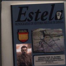 Libros: ESTELA. MONOGRAFÍAS DE HISTORIA MILITAR DE ESPAÑA. LA DIVISIÓN AZUL. VOL. III. KRASNY BOR EL ULTIMO. Lote 88374452
