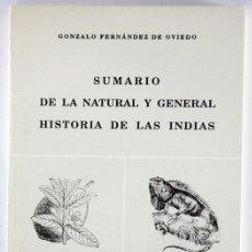 Libros: LIBRO SUMARIO DE LA NATURAL Y GENERAL HISTORIA DE LAS INDIAS GONZALEZ FERNANDEZ DE OVIEDO NUEVO. Lote 89042416