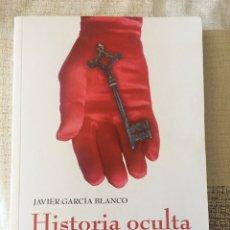 Libros: HISTORIA OCULTA DE LOS PAPAS. JAVIER GARCÍA BLANCO. 2010. AKÁSICO LIBROS. Lote 89481846