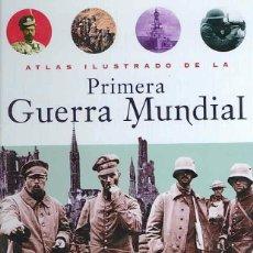 Libros: ATLAS ILUSTRADO DE LA PRIMERA GUERRA MUNDIAL. Lote 90547705
