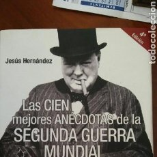 Libros: LAS 100 MEJORES ANÉCDOTAS DE LA SEGUNDA GUERRA MUNDIAL . Lote 91039303
