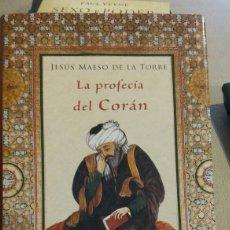 Libros: LIBRO LA PROFECÍA DEL CORAN. DE JESÚS MUESO DE LA TORRE. Lote 97946983