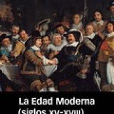 Libros: LA EDAD MODERNA (SIGLOS XV-XVIII) RIBOT GARCÍA, LUIS MARCIAL PONS GASTOS DE ENVIO GRATIS. Lote 132144231