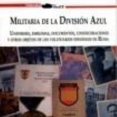 Libros: MILITARIA DE LA DIVISION AZUL TORRES, GREGORIO GALLAND BOOKS GASTOS DE ENVIO GRATIS. Lote 143670674