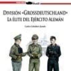Libros: DIVISIÓN GROSSDEUTSCHLAND CARLOS CABALLERO JURADO GALLAND BOOKS GASTOS DE ENVIO GRATIS. Lote 116891303