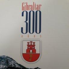 Libros: GIBRALTAR.300 AÑOS. Lote 121130698