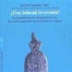 Libros: ¿UNA SEFARAD INVENTADA? . LOS PROBLEMAS DE INTERPRETACIÓN DE LOS RESTOS MATERIALES DE LOS JUDÍOS DE. Lote 128226419