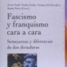 Libros: FASCISMO Y FRANQUISMO CARA A CARA: SEMEJANZAS Y DIFERENCIAS DE DOS DICTADURAS. Lote 128227120