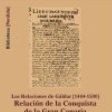 Libros: RELACION DE LA CONQUISTA DE LA GRAN CANARIA. Lote 128227258