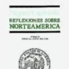 Libros: REFLEXIONES SOBRE NORTEAMERICA. Lote 128227850
