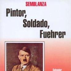 Libros: SEMBLANZA PINTOR SOLDADO FUHRER SALVADOR BORREGO E. GASTOS DE ENVIO GRATIS. Lote 131771126