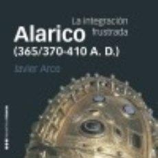 Libros: ALARICO (365/370-410 A. D.). Lote 132904265
