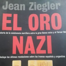 Libros: EL ORO NAZI. JEAN ZIEGLER. Lote 133700815