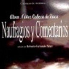 Libros: NAUFRAGIOS Y COMENTARIOS. (CRONICAS DE AMERICA). Lote 138101592