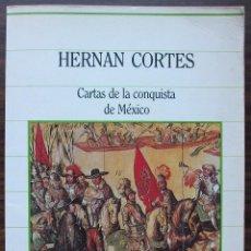 Libros: CARTAS DE LA CONQUISTA DE MEXICO. HERNAN CORTES.. Lote 144042762