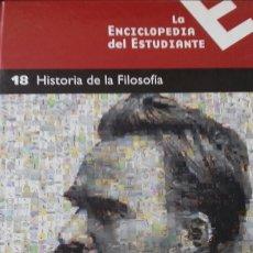 Libros: LA ENCICLOPEDIA DEL ESTUDIANTE NÚMERO 18 - HISTORIA DE LA FILOSOFIA. Lote 147336709