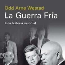 Libri: LA GUERRA FRÍA WESTAD, ODD ARNE : GALAXIA GUTEMBERG, BARCELONA, 2018. GASTOS DE ENVIO GRATIS. Lote 150612818