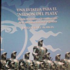 Libros: UNA ESTATUA PARA EL NELSON DE PLATA.. Lote 153667005